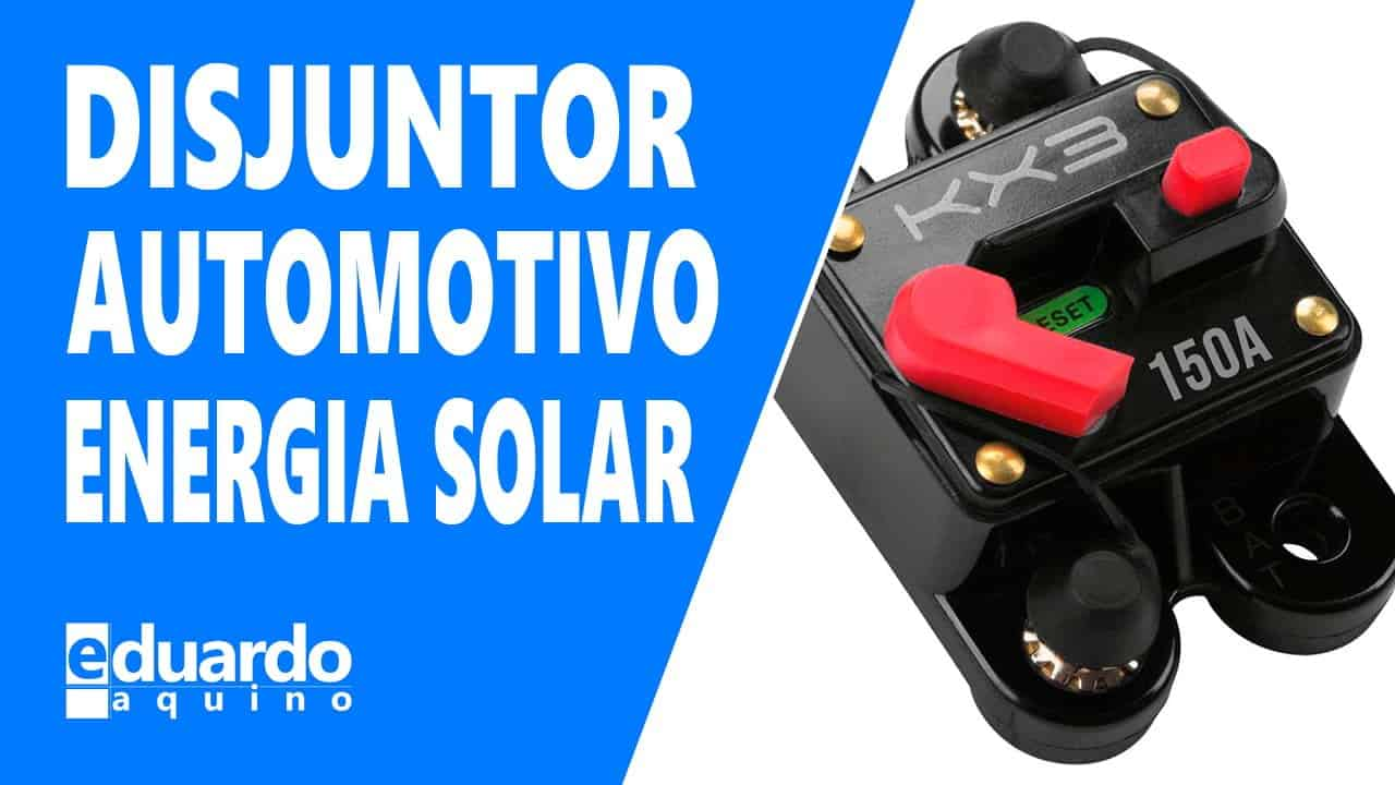 Disjuntor Automotivo 150A no Inversor Solar Pode Resposta FLASH T2 EP3