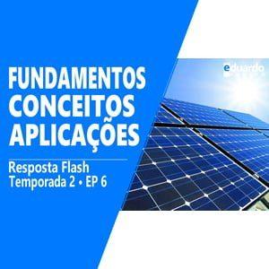 Energia Solar • O que é e como Funciona • Conceitos - Eduardo Aquino
