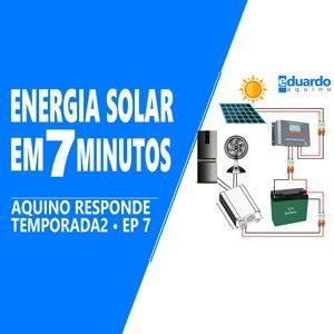 Aprenda Energia Solar em 7 minutos - Site Eduardo Aquino