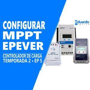 Como configurar Controlador - MPPT EPEVER- - Energia Solar - Site Eduardo Aquino