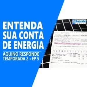 Entenda Sua Conta de Energia - E por que a Energia Solar OnGrid está Ameaçada - Site Eduardo Aquino