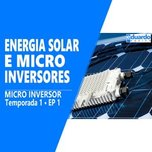 Micro Inversores na Energia Solar - Algumas Considerações