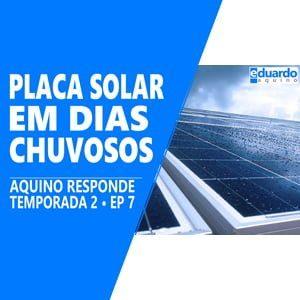 Placa Solar Gerando em DIA NUBLADO - Site Eduardo Aquino