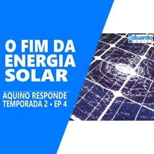 A Energia Solar OnGrid está AMEAÇADA no Brasil - Aquino Responde T2 EP 4