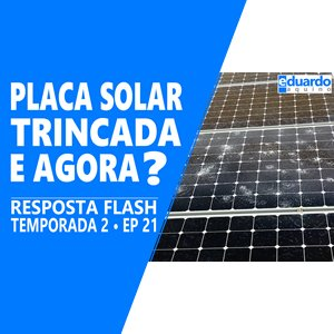 Placa Solar Trincada Comprometo o Desempenho Fotovoltaico