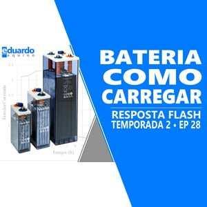 Bateria Chumbo Ácido - Aprenda Sobre os Estágios de Carga - T8 • #289 - Site Eduardo Aquino