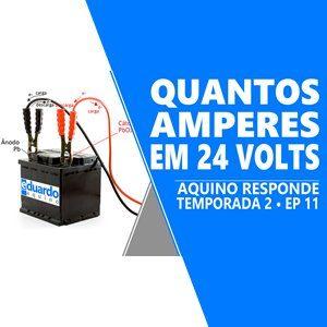 Bateria em 24 volts, Quantos Amperes para Carregar - T8 • #278