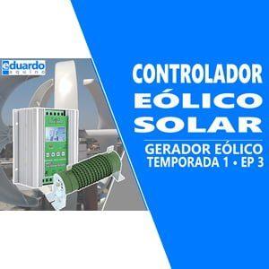 Controlador de Carga MPPT Híbrido, SOLAR e EÓLICO - Dicas Importantes - Site Eduardo Aquino