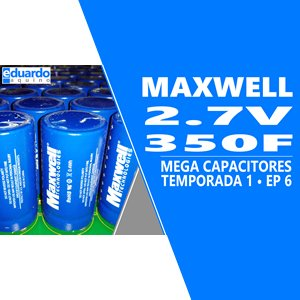 Super Capacitor MAXWELL Para Energia Solar OffGrid