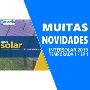 Tour InterSolar South America 2019, A maior Feira do Setor de Energia