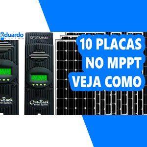 Como ligar 10 Painéis Solares em um Controlador MPPT
