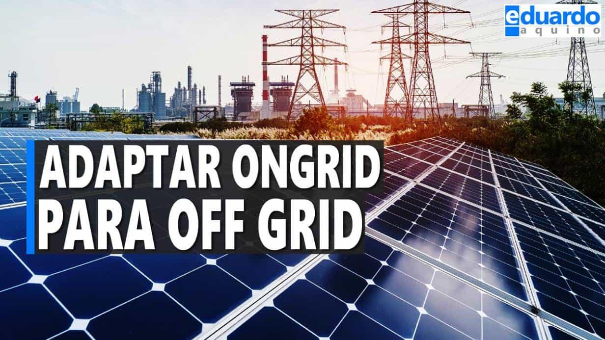Sistema Solar ONGRID, Posso mudar para OffGrid?