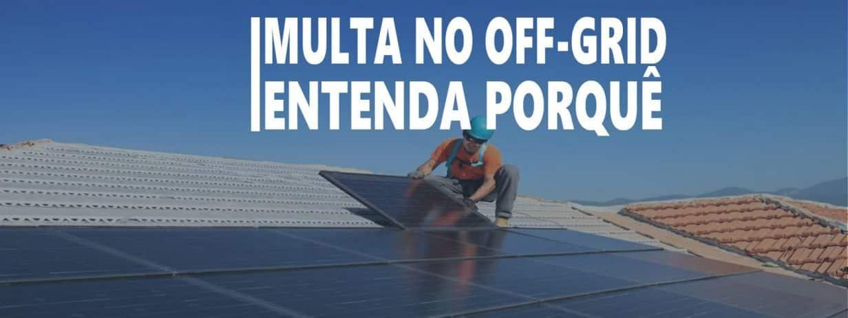 Multa na Energia Solar - Entenda Porquê VOCÊ Pode Ser MULTADO Pela Concessionaria