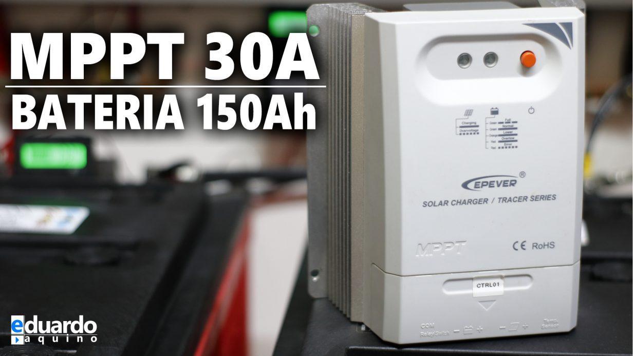 Controlador MPPT 30A e Bateria 150Ah, Será que da Problema
