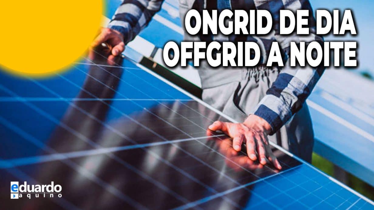 OnGrid durante o Dia e OffGrid a noite é possível