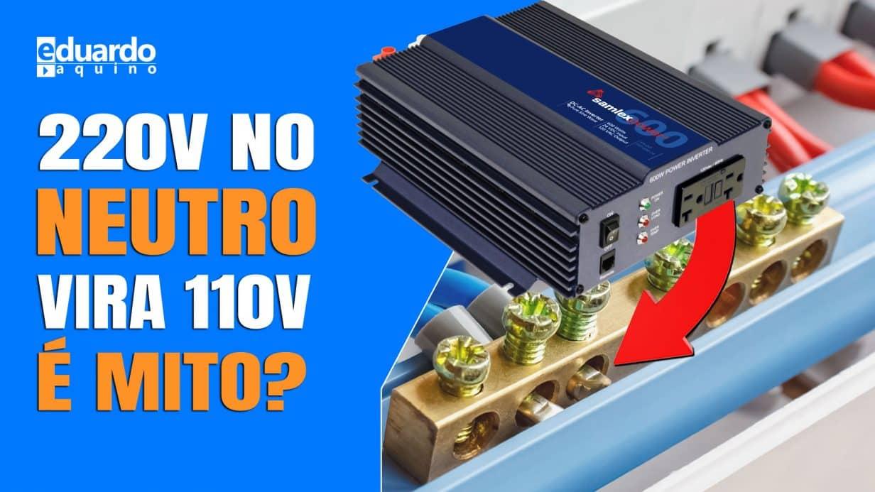 INVERSOR OFFGRID 220 VOLTS no Neutro ou Terra Vira 110 VOLTS